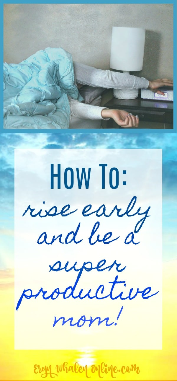 Rise early, how to get up early, morning routines, how to wake up early, how to become a morning person, get up early, 5 am moms, rise early, the morning miracle