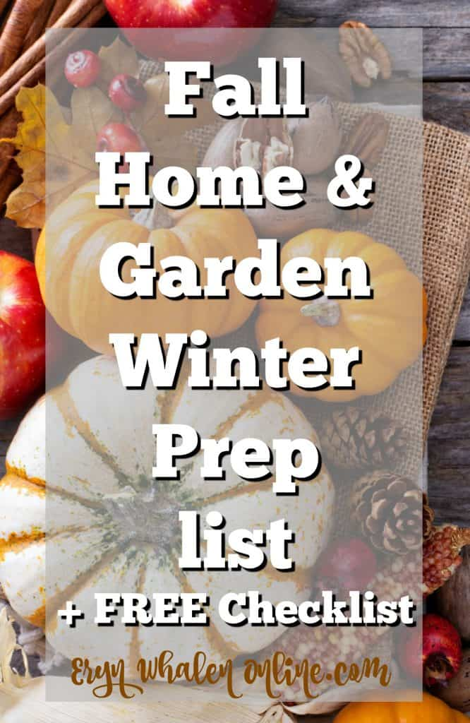 Fall Home & Garden Winter Prep Checklist, fall checklist, fall to do, winter prep,