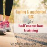 Fueling & supplements for half marathon training