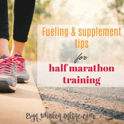 Fueling & supplements for half marathon training