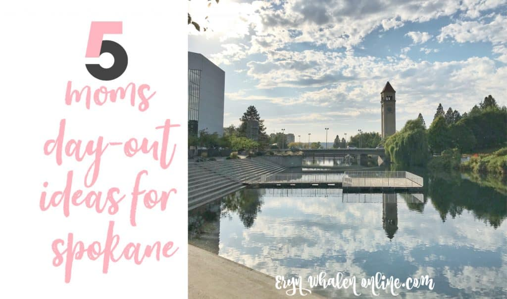 Things to do in Spokane today: Mom day date ideas.