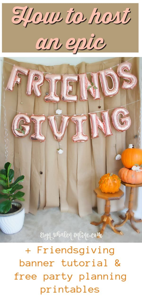 Hosting Friendsgiving + banner tutorial & FREE party planning printables
