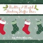 Healthy & Useful Stocking Stuffer Ideas