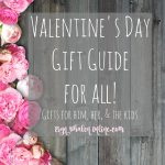 Valentine's Day Gift Guide for all!
