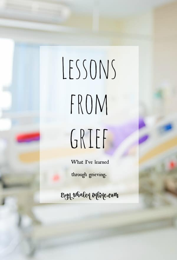 Lessons from grief. What I've learned through grieving.