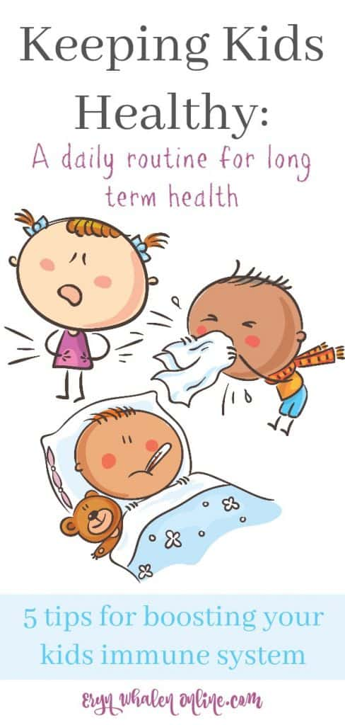 Keeping kids healthy: how to boost their immune systems. 5 tips to help improve your families health.